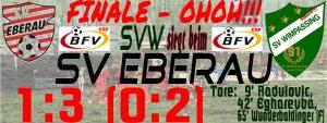 BFV-Cup-Halbfinale: Eberau vs. SVW 1:3 (0:2)