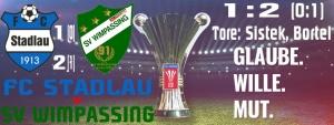 ÖFB Cup – FC Stadlau – SVW 1:2 (0:1)