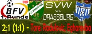 BFV-Cup SVW – Drassburg 2:1 (1:1)