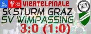 UNIQA ÖFB Cup Viertelfinale – SK Sturm Graz – SVW  3:0 (1:0)