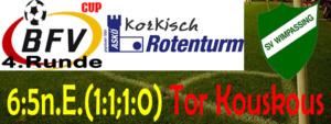 BFV-Cup 4. Runde Rotenturm-SVW  6:5 n.E. (1:1,1:0)
