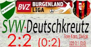 SVW-Deutschkreutz  2:2 (0:2)