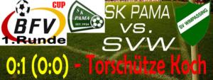 1. Runde BFV-Cup 18/19 – SK Pama – SVW 0:1 (0:0)