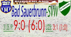 Bad Sauerbrunn-SVW 9:0 (6:0)